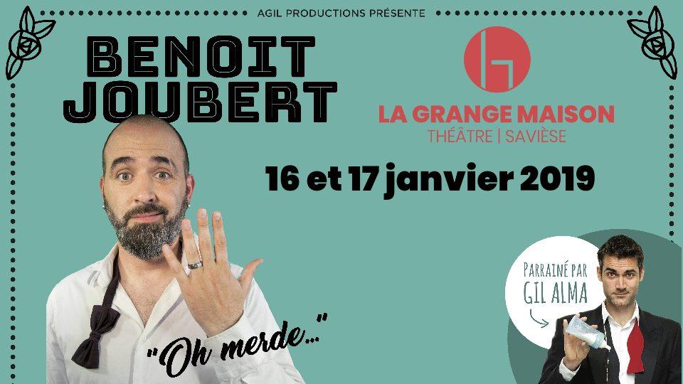 Souper Spectacle Benoît Joubert dans Oh merde les 16 et 17 janvier 2019